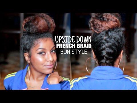 Upside Down French Braided Bun | Natural Hair