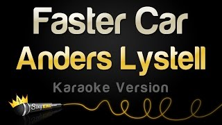 Anders Lystell Faster Car Karaoke Version