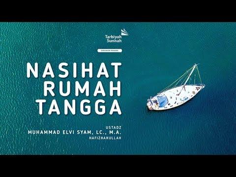 Nasihat Rumah Tangga - Ustadz Muhammad Elvi Syam, Lc., M. A. حفظه الله