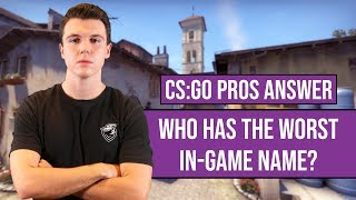 CS:GO Pros Answer: Who Has The Worst In-Game Name?