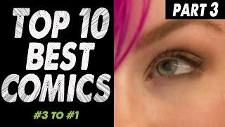 Top10 Comics: Part 3: (#3 - #1)