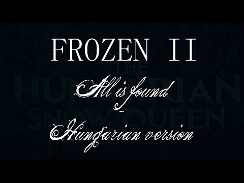 Frozen 2 - All Is Found - Hungarian LQ Version Lyrics in description (Zúg egy folyó)