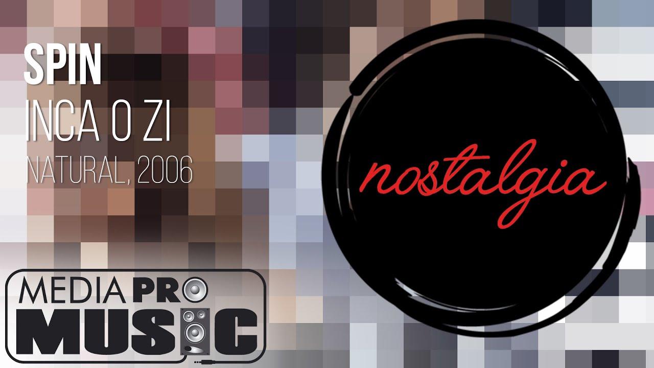 Spin - Inca o zi (Official Video, Natural 2006)