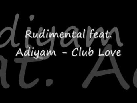 Club Love- Rudimental feat. Adiyam