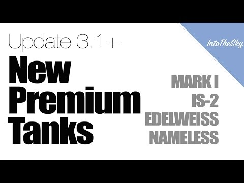 World of Tanks Blitz: Update 3.1+ New Premium Tanks (MARK 1, IS-2, Edelweiss, Nameless)