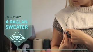 Sweater Workshop - How to knit a Raglan Sweater Part2