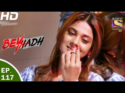 Beyhadh - बेहद - Ep 117 - 22nd Mar, 2017 thumbnail
