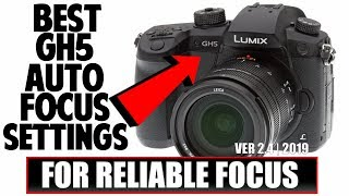 Panasonic GH5 Auto Focus Settings That Work! (Firmware 2.4 - 2019)