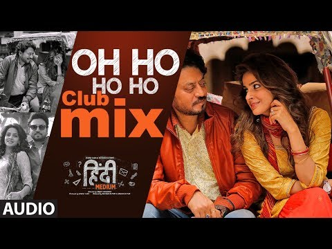 Oh Ho Ho Ho - Club Mix Audio Song | Irrfan Khan ,Saba Qamar | Sukhbir, Ikka