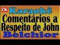 Belchior - Saia do meu caminho (Comentários a Respeito de John) Karaoke