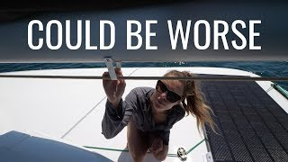 EP 06 Things Could Be Worse - Sailing FAIL