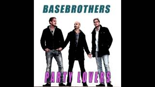 Basebrothers - Party lovers