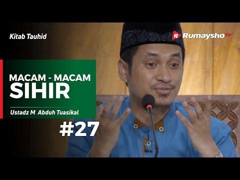 Kitab Tauhid (27) : Macam Macam Sihir - Ustadz M Abduh Tuasikal