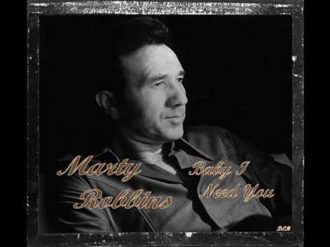 Marty Robbins - Baby I Need You