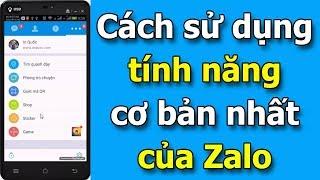 Cách sử dụng những tính năng cơ bản nhất của ứng dụng Zalo 2017