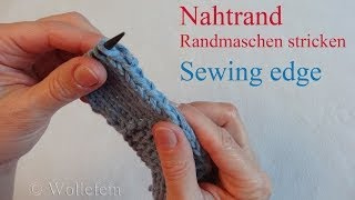 Randmaschen stricken Nahtrand - Sewing stretchy selvedge