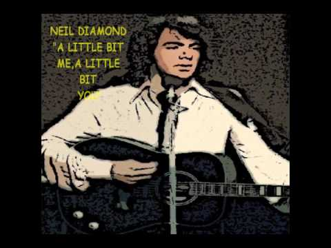 Neil Diamond - A Little Bit Me,A Little Bit You