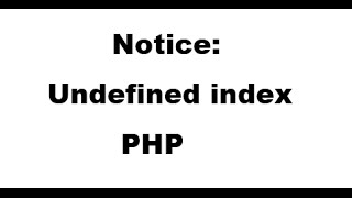 How to solve undefined index error in PHP