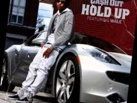 Cash Out - Hold Up (feat. Wale) Explicit video