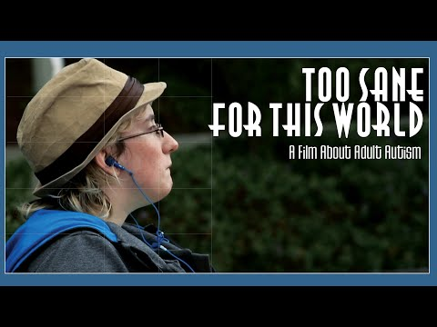 Too Sane For This World - A Film About Adult Autism Official Movie Trailer