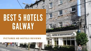 Top 5 Best Hotels in Galway, Ireland - sorted by Rating Guests