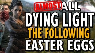 All Dying Light: The Following Easter Eggs
