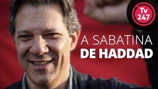 A Sabatina com Haddad   AO VIVO