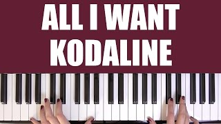 HOW TO PLAY: ALL I WANT - KODALINE