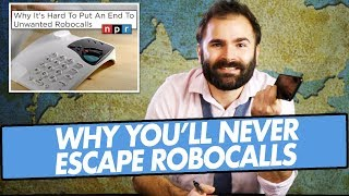 Why You'll Never Escape Robocalls - SOME MORE NEWS