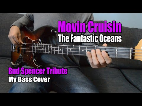 MOVIN CRUISIN - The Fantastic Oceans  | Bud Spencer Tribute (My bass Cover)