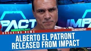 BREAKING NEWS: Alberto El Patron Released From IMPACT Wrestling