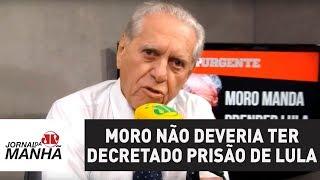 Moro não deveria ter decretado prisão de Lula; ainda corria prazo para recursos | Joseval Peixoto