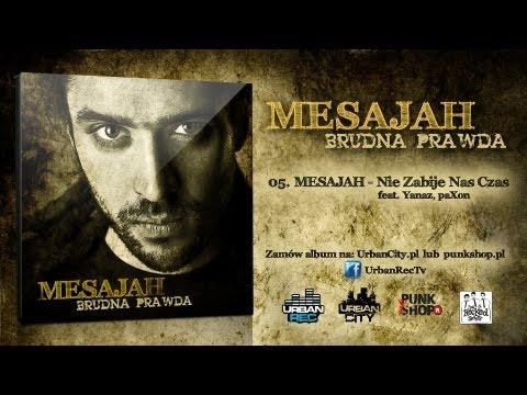 Mesajah feat. Yanaz, paXon - Nie Zabije Nas Czas [Audio]