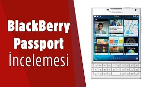 BlackBerry Passport İncelemesi