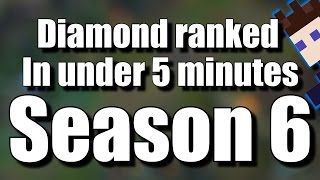 Diamond Ranked in under 5 minutes - Season 6 [Montage]