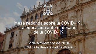 Mesa redonda sobre la COVID-19. La educación ante el desafío de la COVID-19