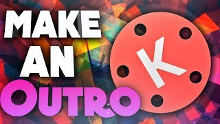 How to Make an Outro using Android (Kine Master)
