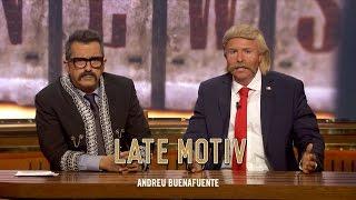 LATE MOTIV - Andrés Buenasfuentes y Donald Trampas se regresaron  no más | #LateMotiv194