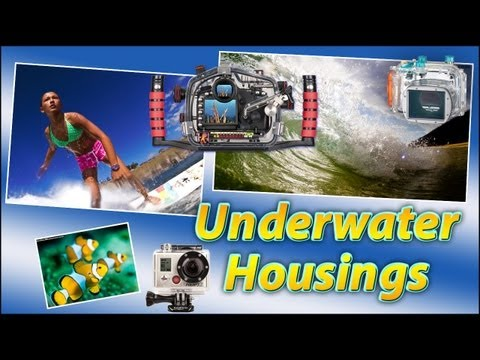 Underwater Photography - Underwater Housings