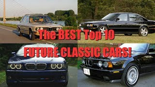 The BEST Top 10 FUTURE CLASSIC CARS To Invest In NOW!!!
