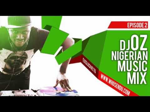 Dj Oz Naija mix (nigerian music mix episode 2)