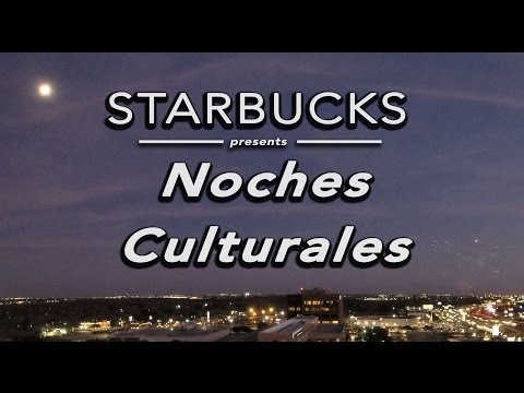 Noches Culturales Recap presented by Starbucks
