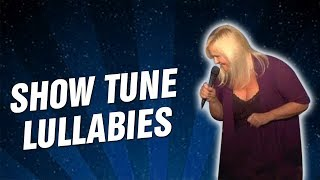 Show Tune Lullabies (Stand Up Comedy)