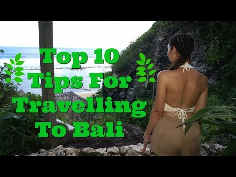 Top 10 Tips For When You Are Travelling To Bali || Bali Travel Guide