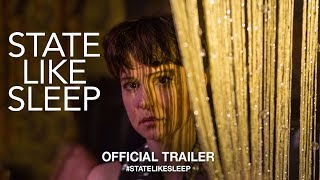 State Like Sleep (2018) | Official Trailer HD