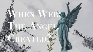 When Were Angels Created? When Was Satan Cast Out of Heaven?