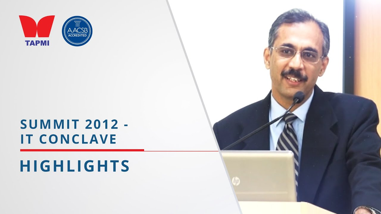 TAPMI'S SUMMIT 2012 IT CONCLAVE - HIGHLIGHTS