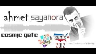 Cosmıc Gate - All Around You (Ahmet Sayanora Exclusıve Remix) 2012