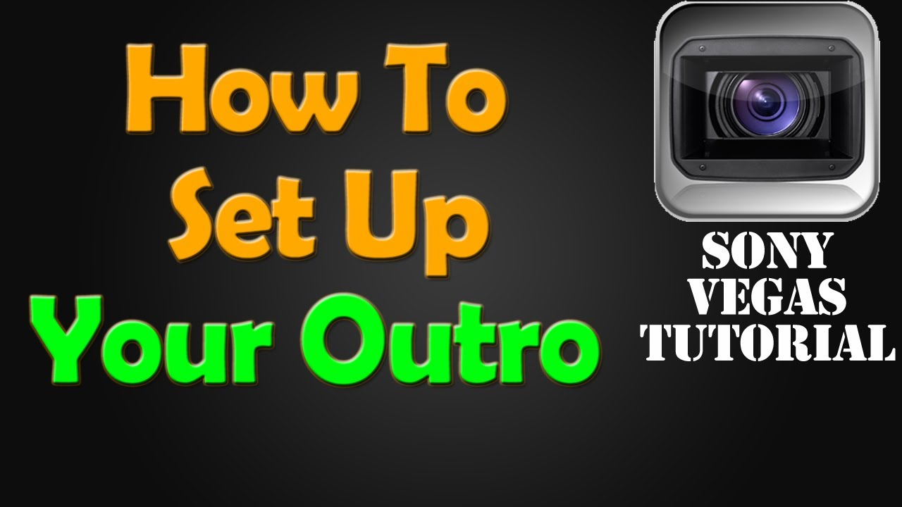 How To Set Up Your Outro - Sony Vegas Pro Tutorial - YouTube