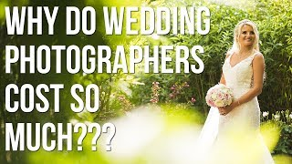 why do WEDDING photographers COST so much???